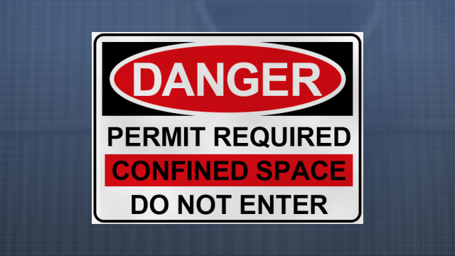 Unauthorized entry of confined spaces must be prevented. Warning signs must be posted at each confined space.
