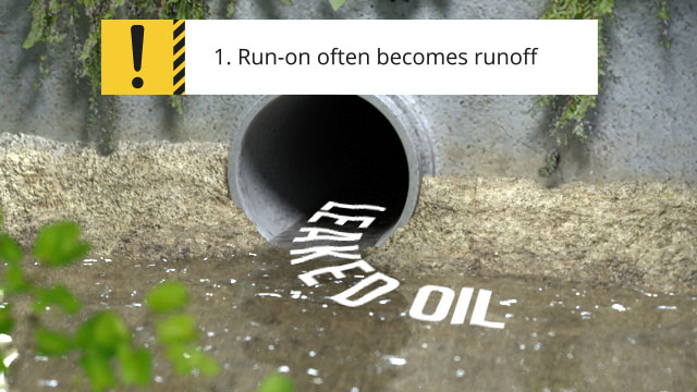 Run-on often becomes runoff, which can carry spilled oil offsite and deposit it in nearby waterways