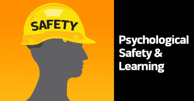 Psychological Safety and Learning