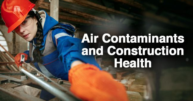 Air Contaminant Hazards and Construction Health Image