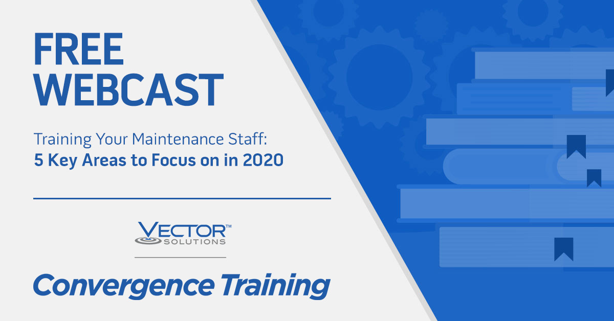 Training Your Maintenance Staff: 5 Key Areas to Focus on in 2020